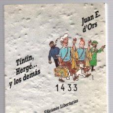 Libros de segunda mano: TINTIN, HERGÉ... Y LOS DEMAS. JUAN E. D'ORS. EDICIONES LITERARIAS 28. ENSAYO. 1988. Lote 277724908
