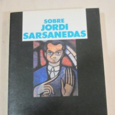 Libri di seconda mano: DIVERSOS AUTORS, SOBRE JORDI SARSANEDAS, BIBLIOTECA SERRA D'OR, ABADIA DE MONTSERRAT. Lote 277740713