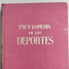 Libros de segunda mano: ENCICLOPEDIA DE LOS DEPORTES. POR JOSÉ L. LASPLAZAS Y ALBERTO MALUQUER.. Lote 277755433