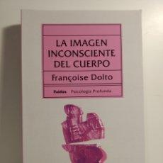 Libros de segunda mano: LA IMAGEN INCONSCIENTE DEL CUERPO FRANÇOISE DOLTO. Lote 278301288