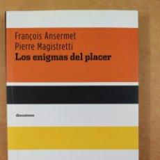 Libros de segunda mano: LOS ENIGMAS DEL PLACER / FRANÇOIS ANSERMET-PIERRE MAGISTRETTI / 2011. KATZ. Lote 278328003