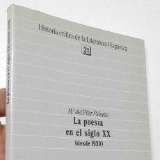 Libros de segunda mano: LA POESÍA EN EL SIGLO XX (DESDE 1939) - Mª DEL PILAR PALOMO. Lote 278403318