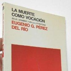 Libros de segunda mano: LA MUERTE COMO VOCACIÓN - EUGENIO G. PÉREZ DEL RÍO. Lote 278403663