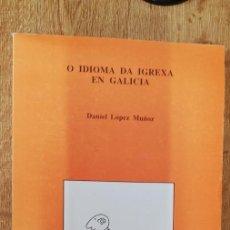 Libros de segunda mano: O IDIOMA DA IGREXA EN GALICIA-DANIEL LOPEZ MUÑOZ. 1989. Lote 278418808