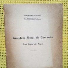 Libros de segunda mano: AURELIO GARCÍA ELORRIO / LA GRANDEZA MORAL DE CERVANTES - LAS FUGAS DE ARGEL - 1946. Lote 278435443