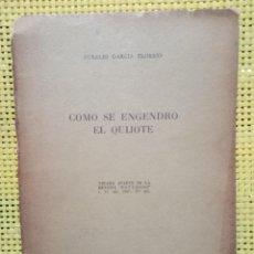 Libros de segunda mano: AURELIO GARCÍA ELORRIO / CÓMO SE ENGENDRÓ EL QUIJOTE / BUENOS AIRES 1947. Lote 278435528