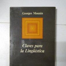 Livros em segunda mão: CLAVES PARA LA LINGÜÍSTICA - GEORGES MOUNIN. Lote 278527768