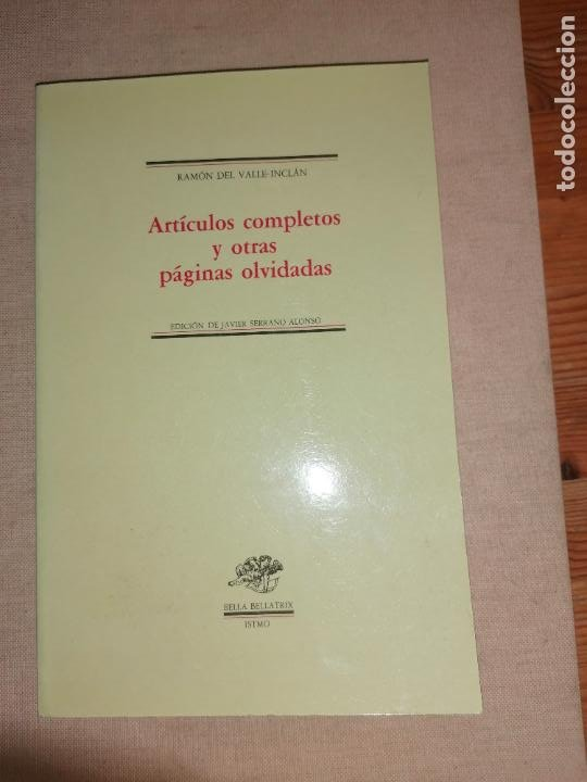 VALLE-INCLÁN (RAMÓN DEL).- ARTÍCULOS COMPLETOS Y OTRAS PÁGINAS OLVIDADAS. EDICIONES ISTMO, 1987 (Libros de Segunda Mano (posteriores a 1936) - Literatura - Ensayo)