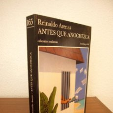 Libros de segunda mano: REINALDO ARENAS: ANTES QUE ANOCHEZCA. AUTOBIOGRAFÍA (TUSQUETS, 1992) EXCELENTE ESTADO. Lote 278595888
