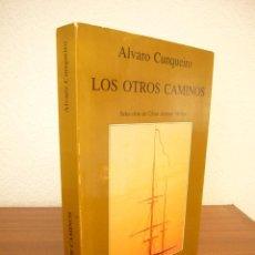Libros de segunda mano: ÁLVARO CUNQUEIRO: LOS OTROS CAMINOS (TUSQUETS, 1988) PRIMERA EDICIÓN. RARO.. Lote 278615273