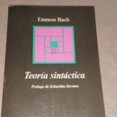 Libros de segunda mano: TEORÍA SINTÁCTICA - EMMON BACH - ANAGRAMA 1976 428PP. Lote 278676883