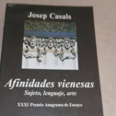 Libros de segunda mano: JOSEP CASALS - AFINIDADES VIENESAS. SUJETO, LENGUAJE, ARTE - ANAGRAMA 2003 679PP. Lote 278686488