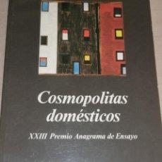 Libros de segunda mano: COSMOPOLITAS DOMÉSTICOS. XXIII PREMIO ANAGRAMA DE ENSAYO. ECHEVARRÍA,J. Lote 278687448