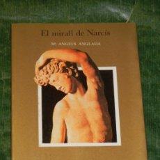 Libros de segunda mano: EL MIRALL DE NARCIS. EL MITE GREC EN ELS POETES CATALANS, DE M.ANGELS ANGLADA - ED.AUSA 1988. Lote 278759053