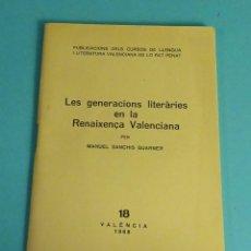 Libros de segunda mano: LES GENERACIONS LITERÀRIES EN LA REINAXENÇA VALENCIANA. MANUEL SANCHIS GUARNER. LO RAT PENAT. Lote 278871878