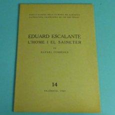 Libros de segunda mano: EDUARD ESCALANTE, L'HOME I EL SAINETER PER RAFAEL FERRERES. LO RAT PENAT. Lote 278872008