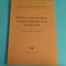 Libros de segunda mano: ESTIL LITERARI DELS DOCUMENTS I FORMULARIS DIPLOMÀTICS DURANT ELS SEGLES FORALS. FELIP MATEU I LLOPI. Lote 278872208