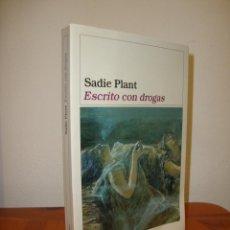 Libros de segunda mano: ESCRITO CON DROGAS - SADIE PLANT - EDICIONES DESTINO, RARA ED.. Lote 279338833