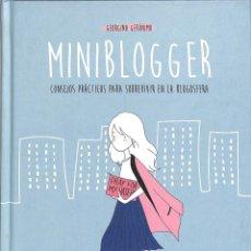 Libros de segunda mano: MINIBLOGGER CONSEJOS PRÁCTICOS PARA SOBREVIVIR EN LA BLOGOSFERA - GEORGINA GERONIMO. Lote 279407028