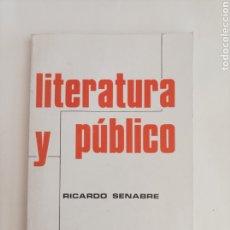 Libros de segunda mano: LITERATURA Y PUBLICO / RICARDO SENABRE.. Lote 279408013