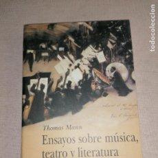 Libros de segunda mano: ENSAYOS SOBRE MUSICA, TEATRO Y LITERATURA THOMAS MANN ALBA EDITORIAL, 2002 332PP. Lote 279440403