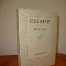 Libros de segunda mano: FIGURAS III - GERARD GENETTE - LUMEN, MUY BUEN ESTADO. Lote 279464738