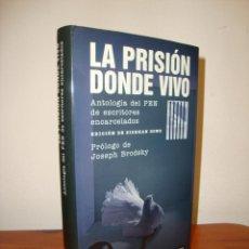 Libros de segunda mano: LA PRISIÓN DONDE VIVO. ANTOLOGIA DEL PEN DE ESCRITORES ENCARCELADOS - GALAXIA GUTENBERG,MUY BUEN EST. Lote 279467103