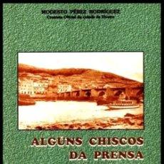 Libros de segunda mano: ALGUNS CHISCOS DA PRENSA VIVEIRENSE. MODESTO PEREZ RODRIGUEZ. VIVEIRO. LUGO. GALICIA. COMO NUEVO.. Lote 284785843