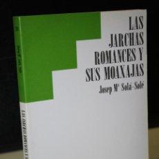 Libri di seconda mano: LAS JARCHAS ROMANCES Y SUS MOAXAJAS.- SOLÁ-SOLÉ, JOSEP MARÍA.. Lote 285463608