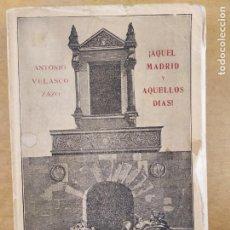 Libros de segunda mano: ¡AQUEL MADRID Y AQUELLOS DIAS! / ANTONIO VELASCO ZAZO / 1919.. Lote 286806778