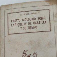 Libros de segunda mano: ENSAYO BIOLÓGICO SOBRE ENRIQUE IV DE CASTILLA Y SU TIEMPO. G. MARAÑÓN. SEGUNDA EDICIÓN . 1941. Lote 287133698