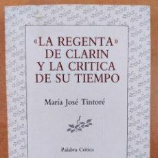 Libros de segunda mano: LA REGENTA DE CLARIN Y LA CRITICA DE SU TIEMPO / MARÍA JOSÉ TINTORÉ / 1ªED.1987. LUMEN. Lote 287407308