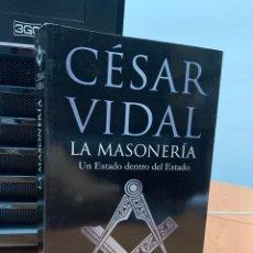 Libros de segunda mano: LA MASONERÍA. CÉSAR VIDAL.EDITORIAL PLANETA. BARCELONA 2010.. Lote 287847438