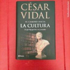 Libros de segunda mano: CESAR VIDAL EL CAMINO HACIA LA CULTURA LO QUE HA QUE LEER VER Y ESCUCHAR PLANETA. Lote 287884793