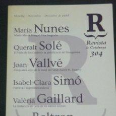 Libros de segunda mano: REVISTA DE CATALUNYA, Nº 304 (MARIA NUNES, ISABEL-CLARA SIMO, ADOLF BELTRAN, ETC.). Lote 287941143