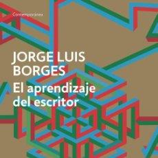 Libros de segunda mano: EL APRENDIZAJE DEL ESCRITOR. - BORGES, JORGE LUIS.. Lote 287969288