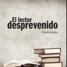 Libros de segunda mano: EL LECTOR DESPREVENIDO. - SENABRE , RICARDO.. Lote 287969588
