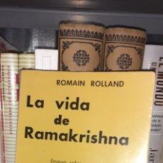 Libros de segunda mano: LA VIDA DE RAMAKRISHNA ENSAYO SOBRE LA MISTICA Y LA ACCION DE LA INDIA VIVA. ROMAIN ROLLAND 1976. Lote 288079913