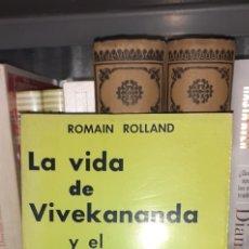 Libros de segunda mano: LA VIDA DE VIVEKANANDA Y EL EVANGELIO UNIVERSAL. ROMAIN ROLLAND. Lote 288080313