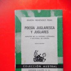 Livres d'occasion: POESÍA JUGLARESCA Y JUGLARES. R. MENÉNDEZ PIDAL. COLECCIÓN AUSTRAL Nº300 6ªED.1969 ESPASA CALPE. Lote 288211583