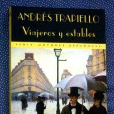 Libros de segunda mano: VIAJEROS Y ESTABLES-ANDRES TRAPIELLO-EDITORIAL: VALDEMAR. Lote 288298553