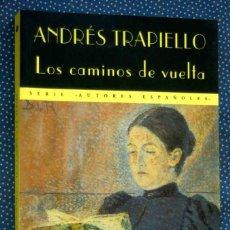 Libros de segunda mano: LOS CAMINOS DE VUELTA-ANDRES TRAPIELLO-EDITORIAL VALDEMAR. Lote 288298673