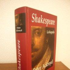 Libros de segunda mano: PETER ACKROYD: SHAKESPEARE. LA BIOGRAFÍA (EDHASA, 2008) TAPA DURA. COMO NUEVO.. Lote 288515398