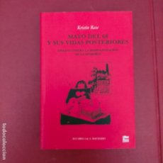 Libros de segunda mano: MAYO DEL 68 Y SUS VIDAS POSTERIORES KRISTIN ROSS ENSAYO CONTRA LA DESPOLITIZACION DE LA MEMORIA. Lote 288927418