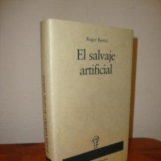 Libros de segunda mano: EL SALVAJE ARTIFICIAL - ROGER BARTRA - DESTINO, MUY BUEN ESTADO. Lote 289351143