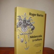 Libros de segunda mano: MELANCOLÍA Y CULTURA - ROGER BARTRA - ED. REVISADA, COMO NUEVO, ANAGRAMA. Lote 289374103