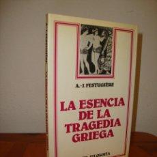 Libros de segunda mano: LA ESENCIA DE LA TRAGEDIA GRIEGA - ANDRÉ-JEAN FESTUGIÈRE - ARIEL, MUY BUEN ESTADO. Lote 289374498