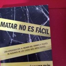 Libros de segunda mano: MATAR NO ES FACIL JOSE ANTONIO VAZQUEZ TAIN ESPASA UNA APROXIMACION AL MUNDO DEL CRIMEN A. Lote 289448293