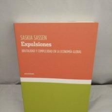 Libros de segunda mano: EXPULSIONES: BRUTALIDAD Y COMPLEJIDAD EN LA ECONOMÍA GLOBAL. Lote 289399778