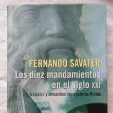 Libros de segunda mano: LOS DIEZ MANDAMIENTOS EN EL SIGLO XXI. 2004 FERNANDO SAVATER. Lote 289478313